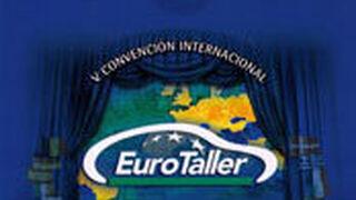 EuroTaller ultima los preparativos de su V Convención Internacional
