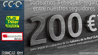 Las redes de talleres de CGA regalan cheques de 200 euros