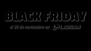 Black Friday en LAUSAN, las mejores ofertas del año