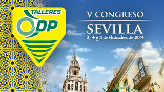 Talleres DP celebrará en Sevilla su V Congreso