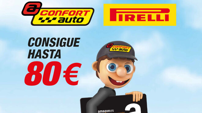 Confortauto regala cheques de hasta 80 euros en Amazon por la compra de neumáticos Pirelli