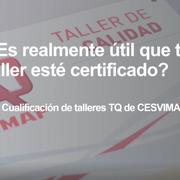 ¿Qué utilidad tiene que un taller de reparación esté certificado?