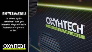 Máquinas Oxyhtech, aún más indispensables con los nuevos límites de velocidad